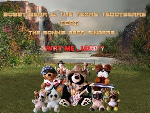 Why me Lord - Cover -Bobby Bear & The Texas Teddybears feat. The Bonnie Bear Singers