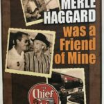 Merle Haggard was a Friend of Mine